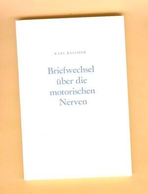 Cover: Ballmer, Briefwechsel über die motorischen Nerven
