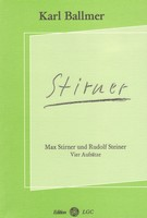 Karl Ballmer: Max Stirner und Rudolf Steiner – Vier Aufsätze